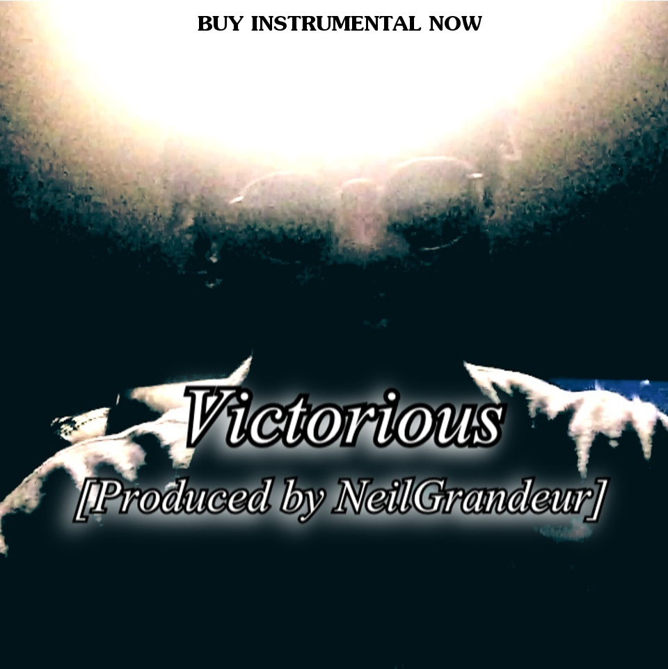 Victorious [Produced by NeilGrandeur] - Wav Standard Lease