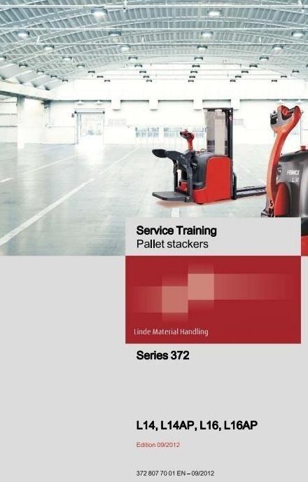 Linde Pallet Stacker Type 372-03: L14, L14AP, L16, L16AP Service Training (Workshop) Manual