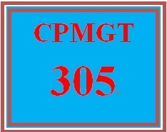 cpmgt 305 Cpmgt 305 project management capstone cpmgt 305 project management capstone resources: project charter created in week 2, final project management plan.
