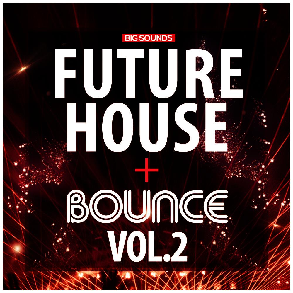 Big Sounds Future House & Bounce Vol.2