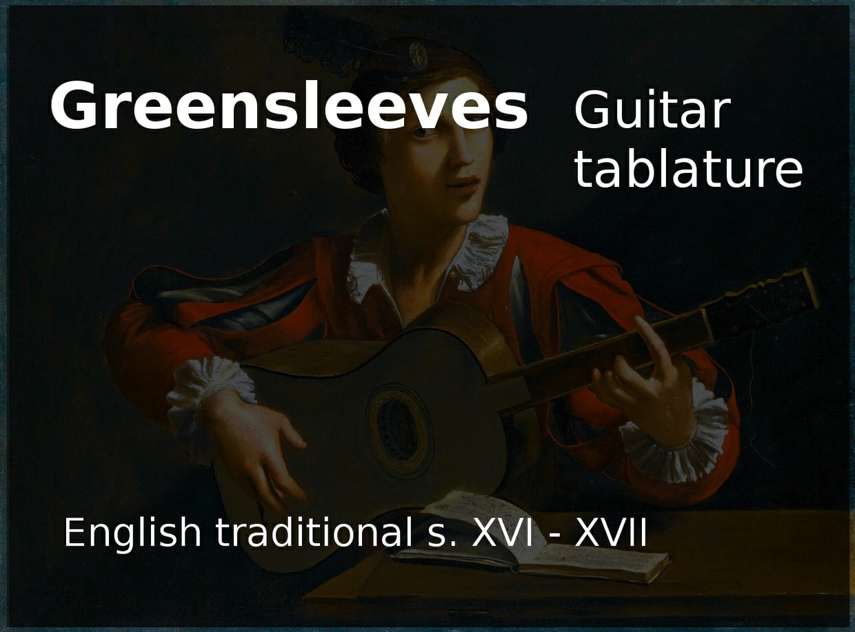 Greensleeves - (English traditional s. XVI - XVII)