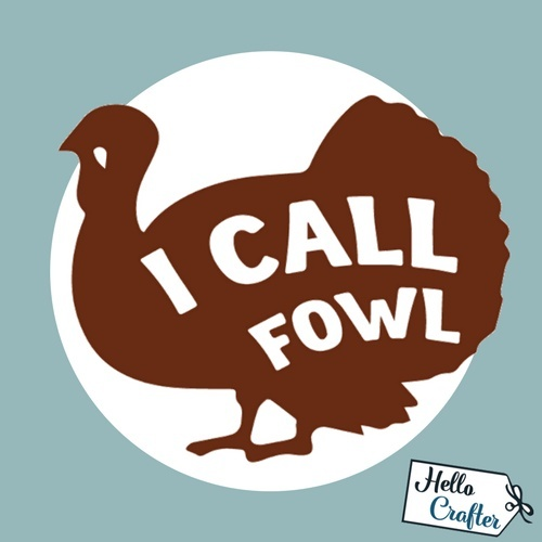 I Call Fowl Turkey Commercial License