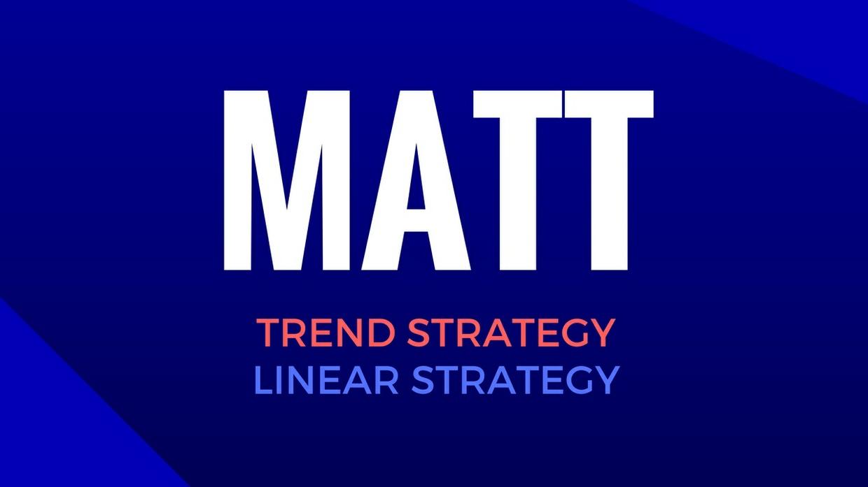 Matt Linear Strategy + Matt Trend Strategy