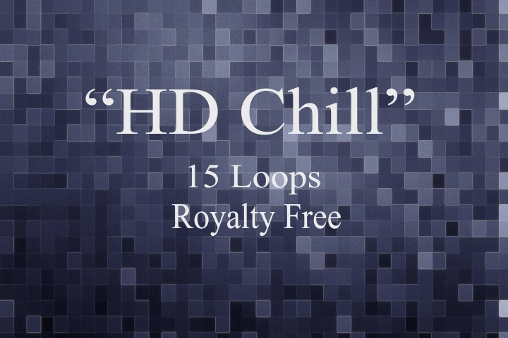 """""""HD Chill"""" 15 Royalty Free Loops"""