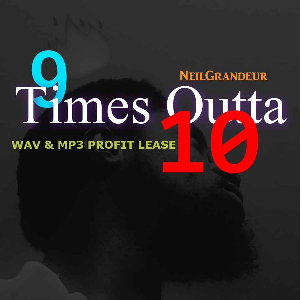 9 Times Outta 10 [Produced by NeilGrandeur] - Wav Standard Lease