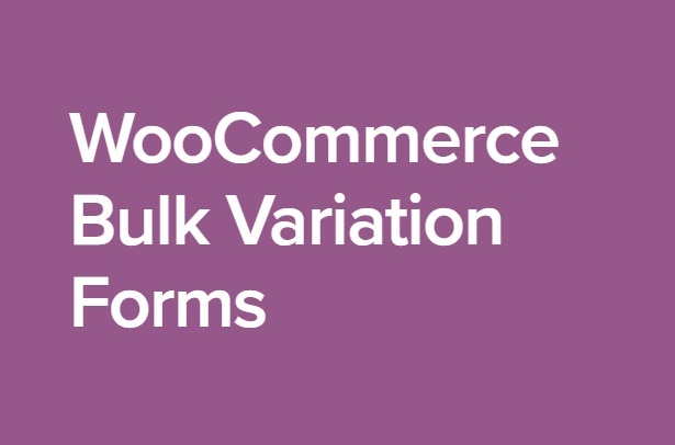 WooCommerce Bulk Variation Forms 1.6.0 Extension