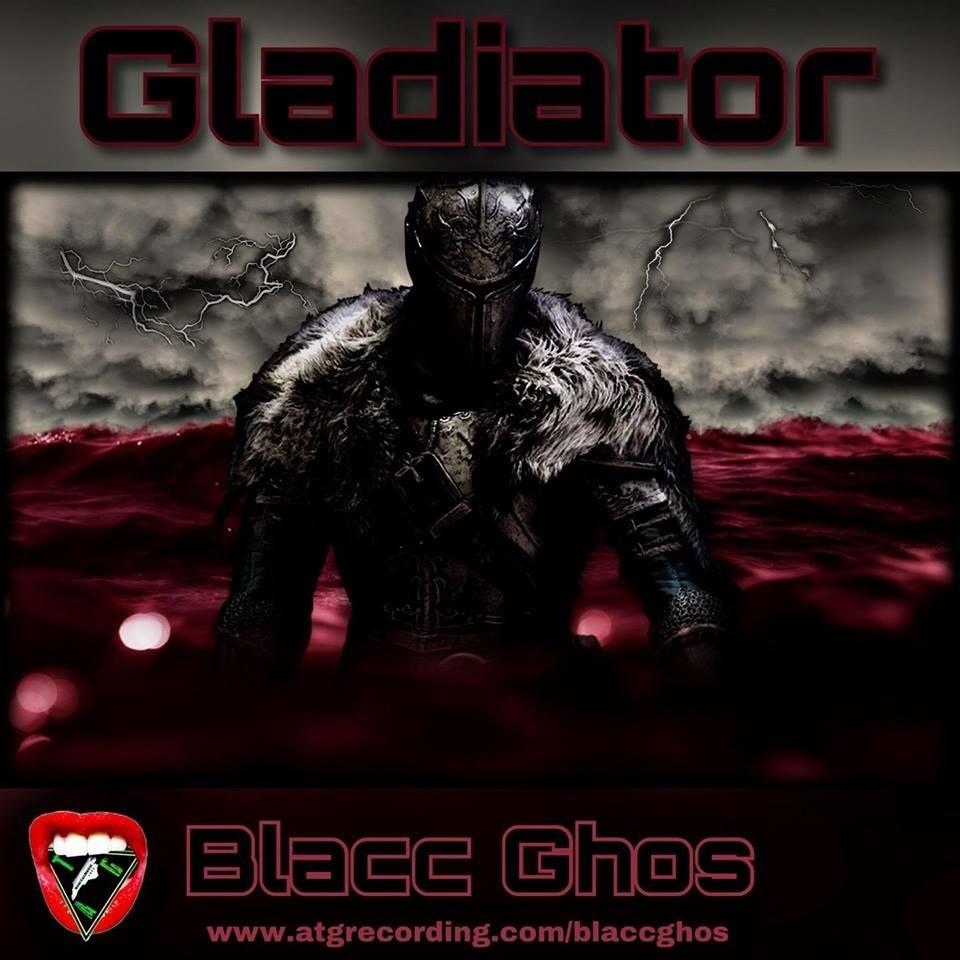 Gladiator by #ATGBadBoy Blacc Ghos