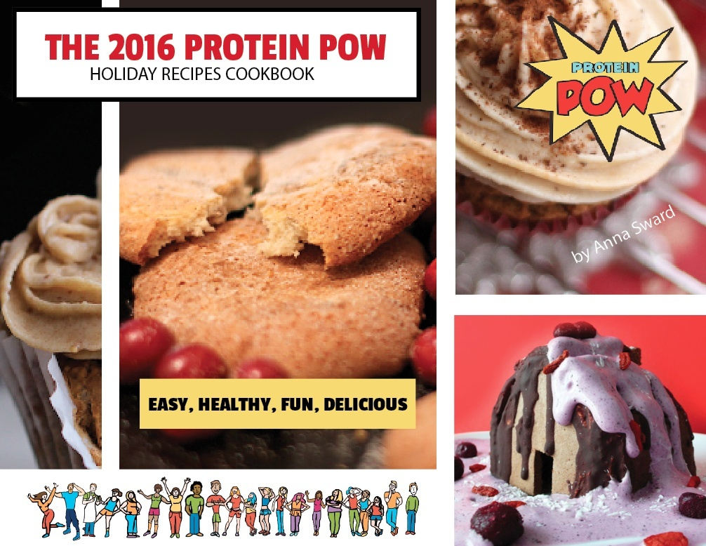 The 2016 Protein Pow Holiday Recipes Cookbook - by Anna Sward