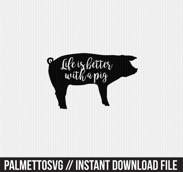 life is better with a pig clip art svg dxf cut file silhouette cameo cricut download