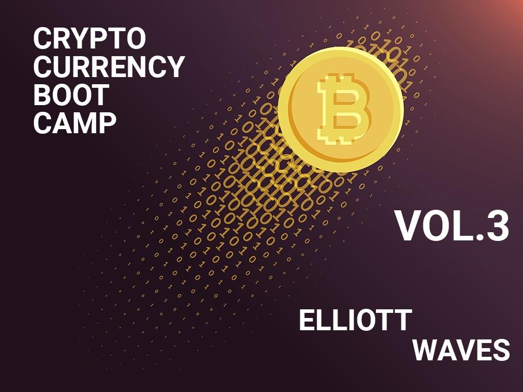 CryptoBootCamp Vol.3 - Elliott Waves - Part 3.2 / 3.2