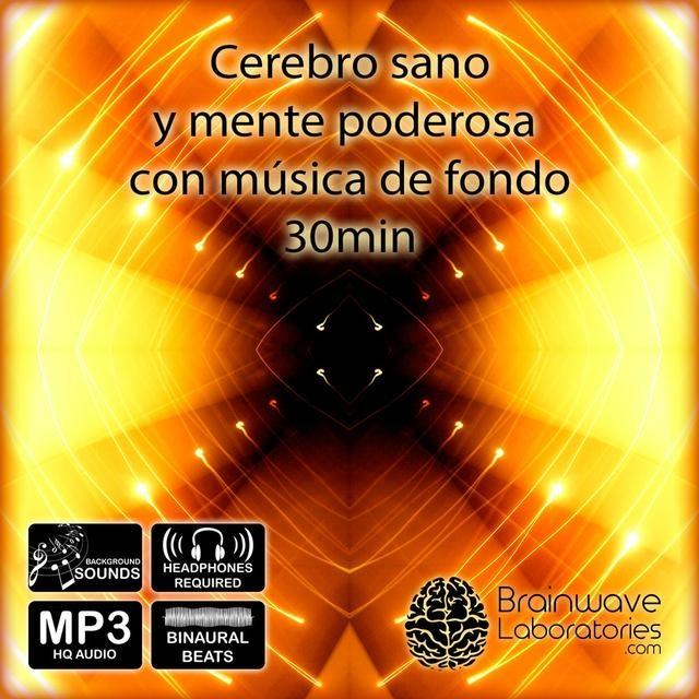 MP3HQ - Cerebro Sano y Mente Poderosa con música de fondo 30min
