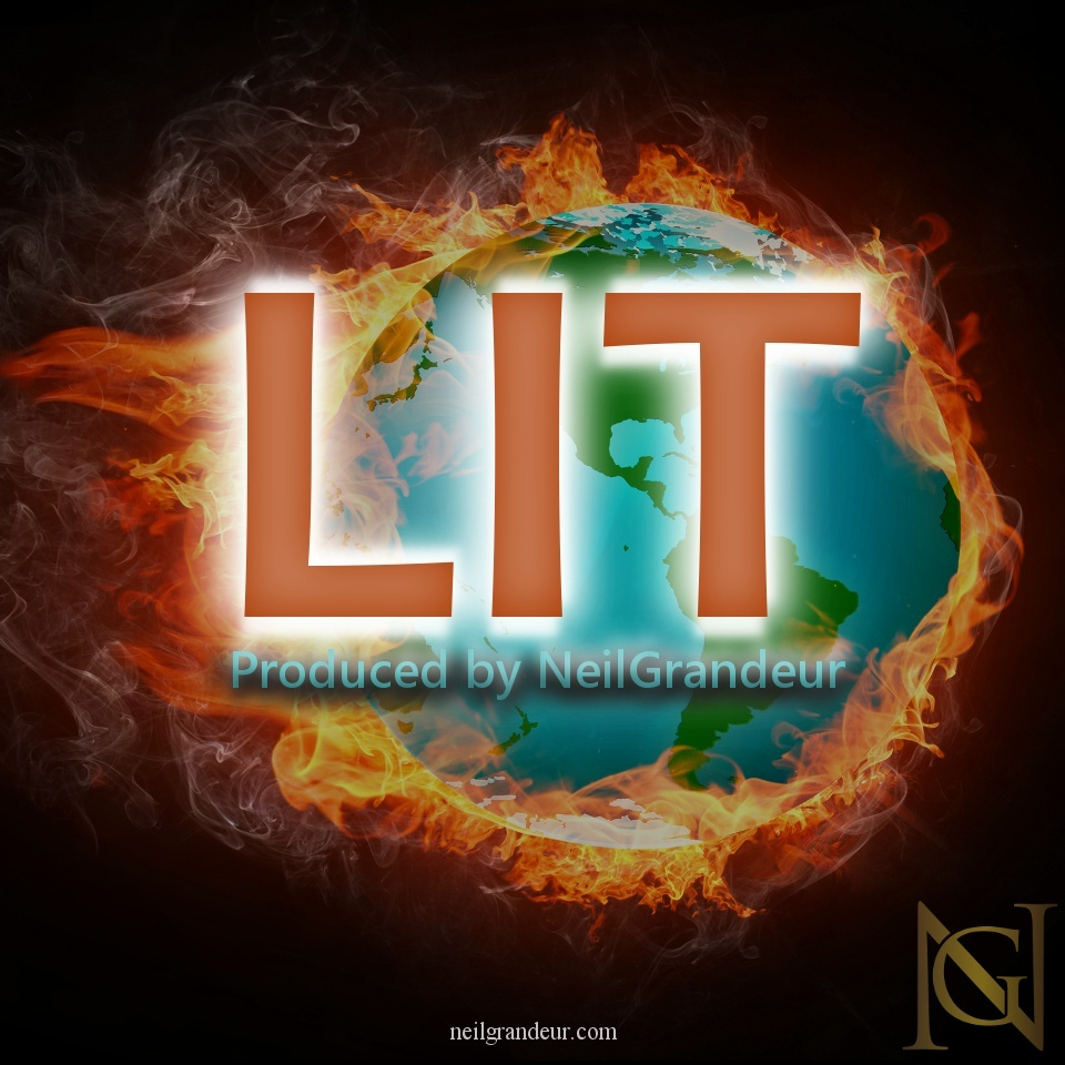 Lit [Produced by NeilGrandeur] - Mp3 Standard Lease