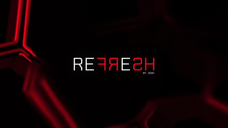 Refresh by Josh