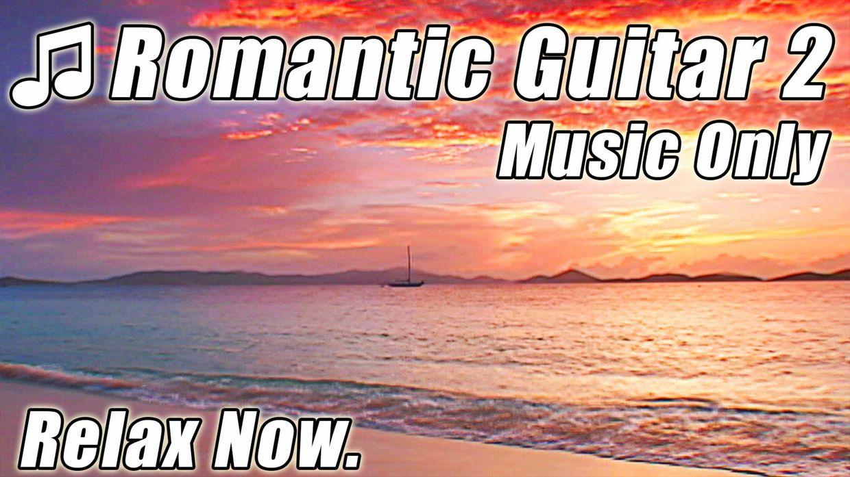 romantic guitar music best relaxing slow spanish love. Black Bedroom Furniture Sets. Home Design Ideas