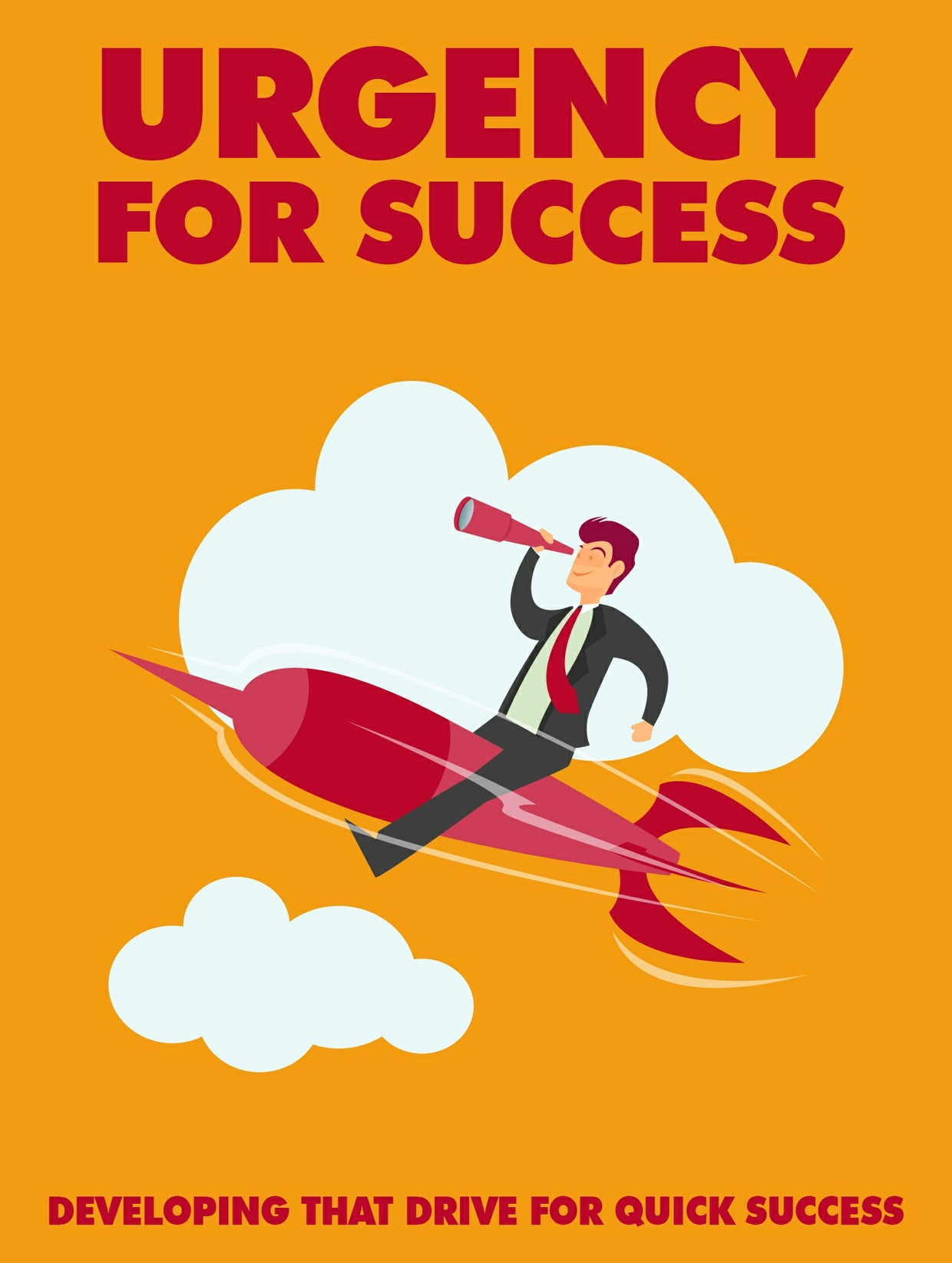 Urgency for Success:  Developing That Drive for Quick Success