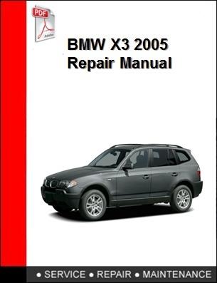 BMW X3 2005 Repair Manual