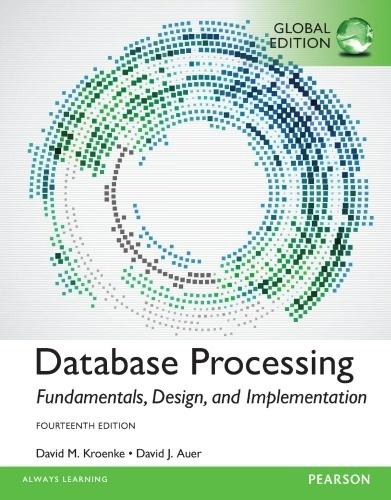 Database Processing Fundamentals, Design, and Implementation, Global  14Ed ( PDF, Instant download )