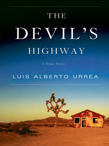 The Devil's Highway: A True Story by Luis Alberto Urrea ( epub formate, instant download )