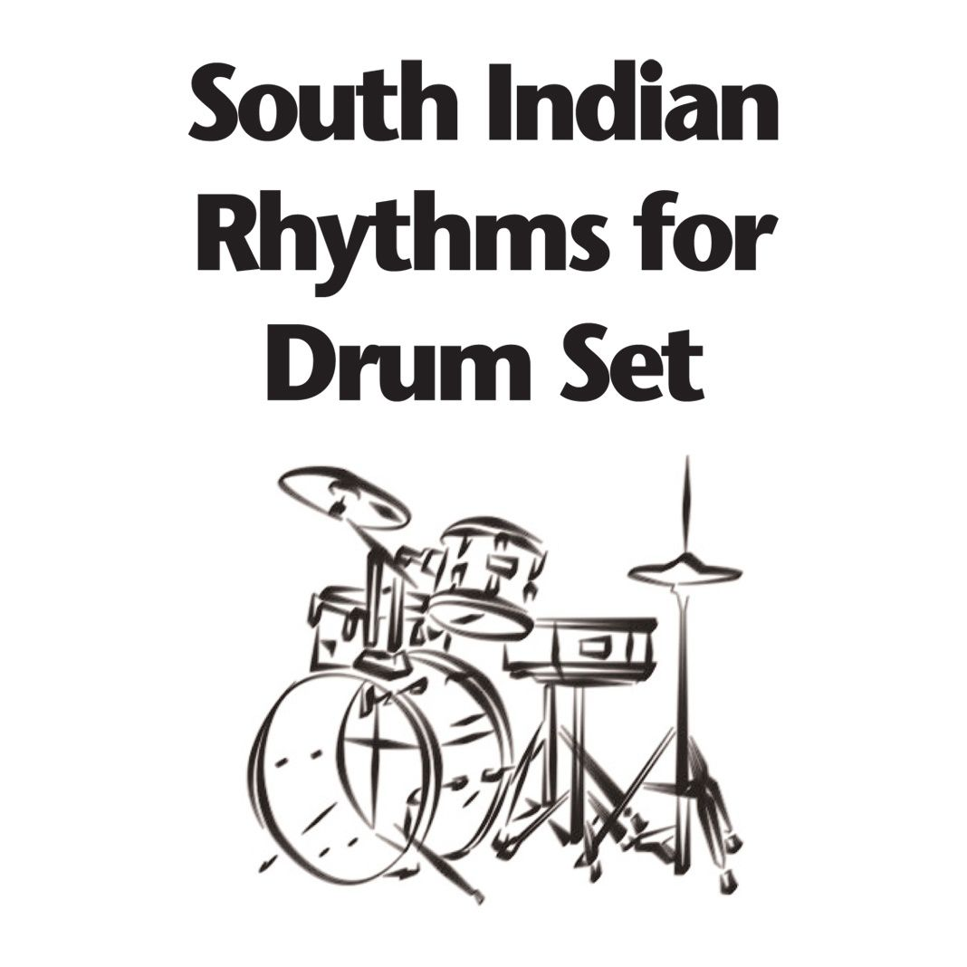 South Indian Rhythms for Drum Set