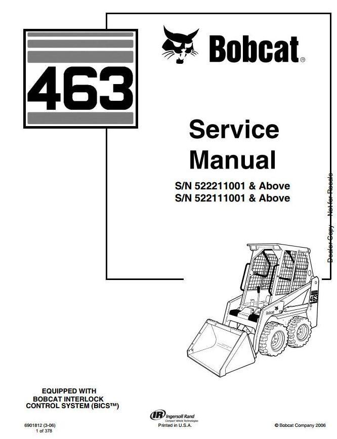 Bobcat Skid Steer Loader Type 463 (S70): S/N 522111001 & Above Workshop Service Manual