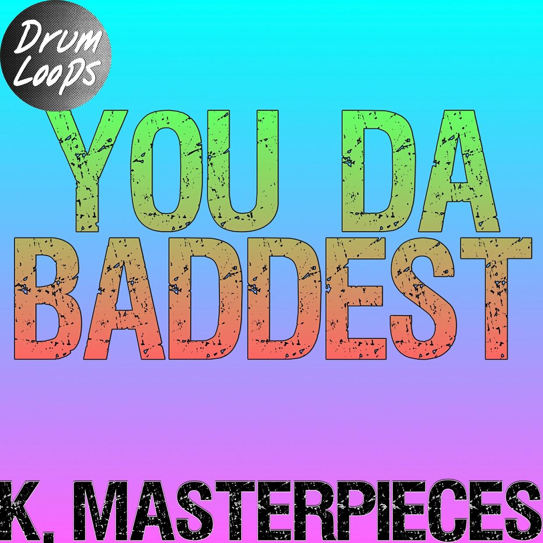 You Da Baddest - Drum Loops - Inspired by Future & Nicki Minaj