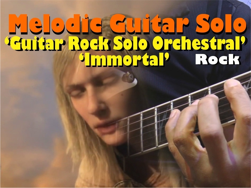 MELODIC GUITAR ROCK SOLO ORCHESTRAL 'IMMORTAL'