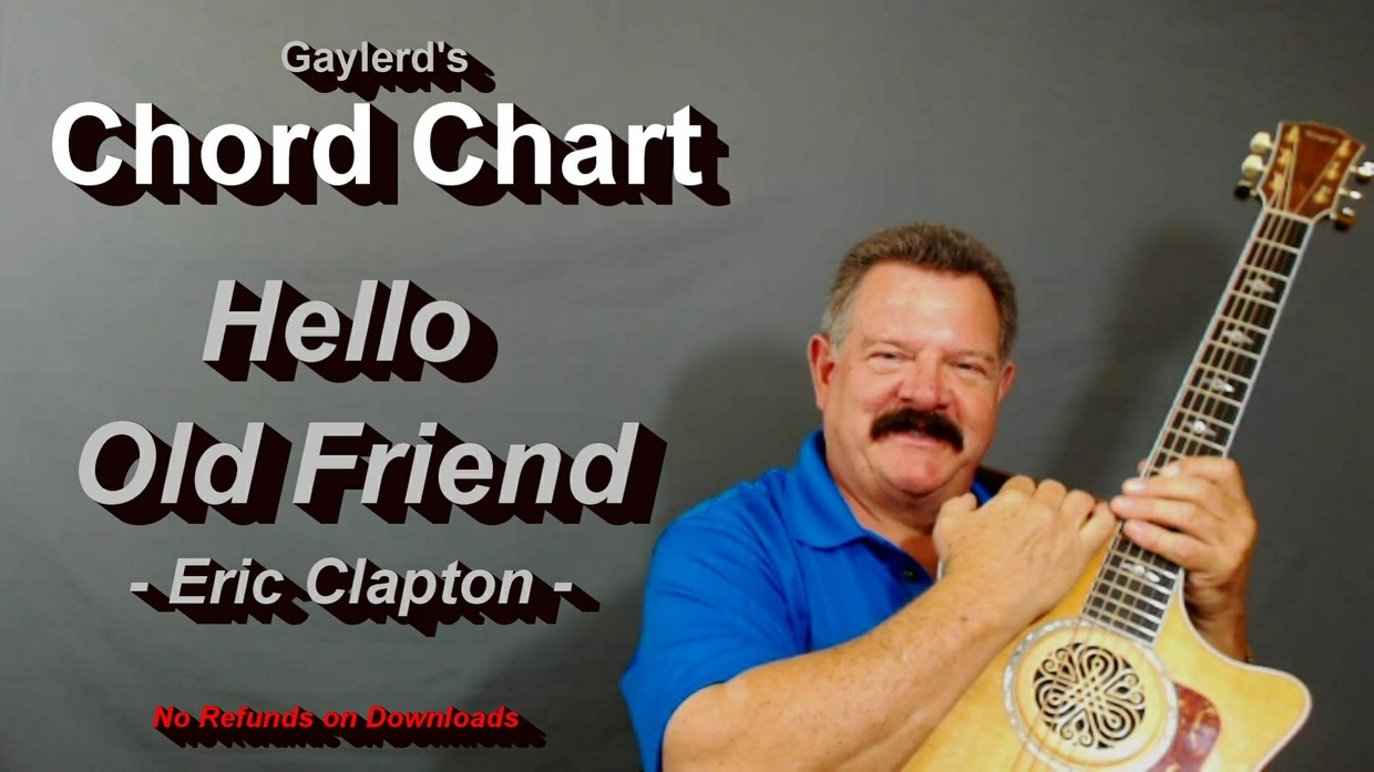 Hello Old Friend by Eric Clapton  CHORD CHART
