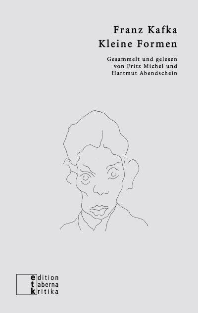 Franz Kafka - Kleine Formen