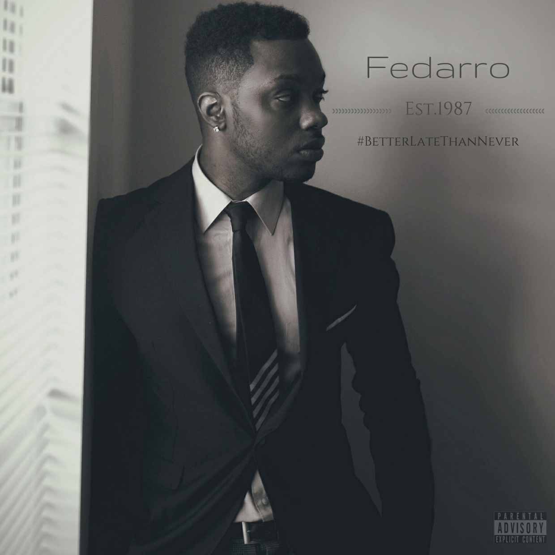 Fedarro - #BetterLateThanNever (2016)