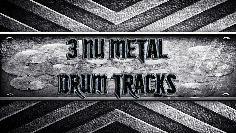 3 Nu Metal Drum Tracks