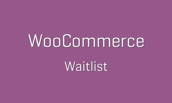 WooCommerce Waitlist 1.6.1 Extension