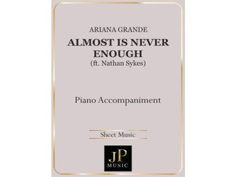 Almost Is Never Enough ft. Nathan Sykes - Piano Accompaniment