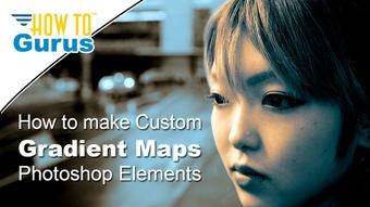 Photoshop Elements Custom Gradient Map Tutorial : How to Custom Color Gradients in 15 14 13 12 11
