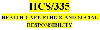 HCS 335 Week 5 Emerging Ethical Issues Presentation