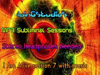 I Am Alive session 7 with music MP3 Subliminal Session