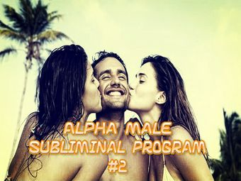 Alpha Male Subliminal Program #2 Mind Movie