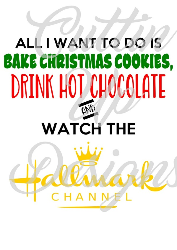 Bake cookies, Drink Hot Chocolate and watch the Hallmark Channel SVG Cutting File