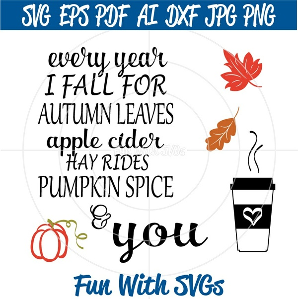 Every Year I Fall, Pumpkin Spice SVG, Fall SVG, Harvest SVG, Hay Rides, Autumn, Apple Cider