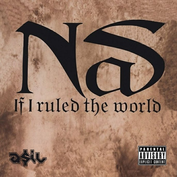 NAS - If I Ruled The World (ASIL Reeboot