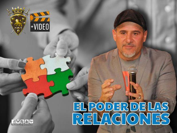 El poder de las relaciones -VIDEO-