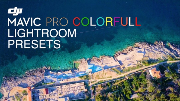 Mauro's Colorfull DJI MAVIC PRO LIGHTROOM PRESETS