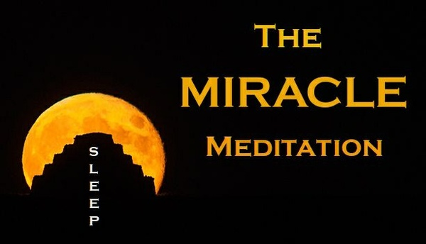 The MIRACLE MEDITATION - Sleep Meditation