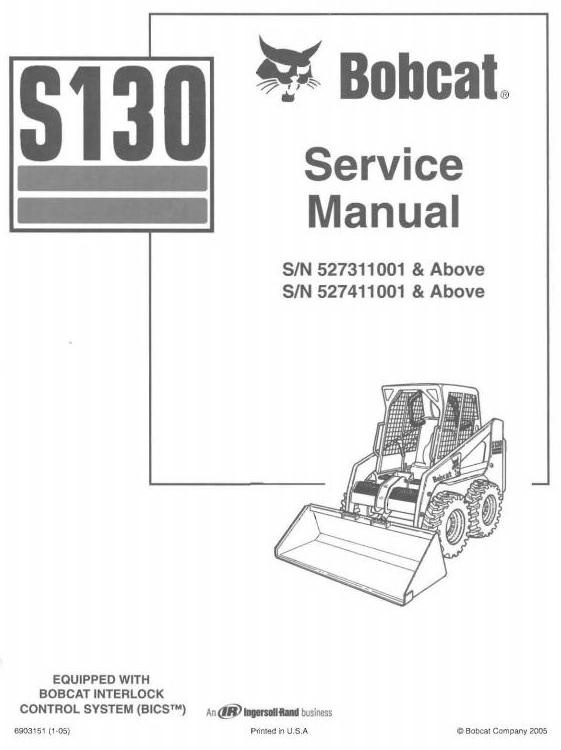 Bobcat Skid Steer Loader Type S130: S/N 527311001 & Above Workshop Service Manual