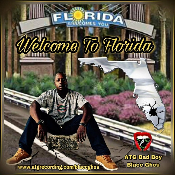 Welcome To Florida by #ATGBadBoy Blacc Ghos