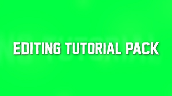Editing Tutorial Pack (Uncutted)