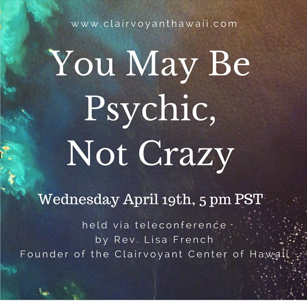 You May Be Psychic, Not Crazy
