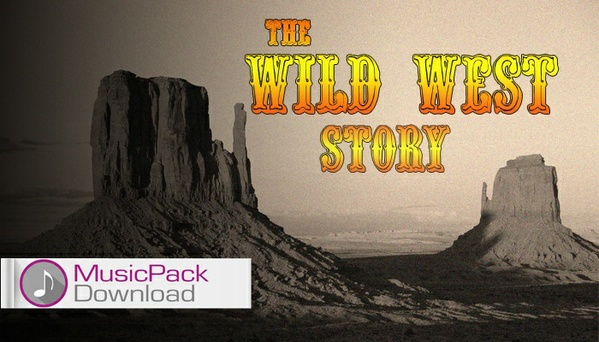 THE WILD WEST STORY - ROYALTY FREE MUSIC for all Audio-Visual Content producers