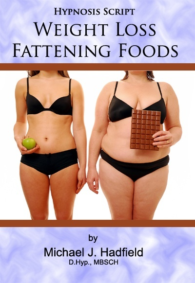 Weight Loss Fattening Foods - Hypnosis Script