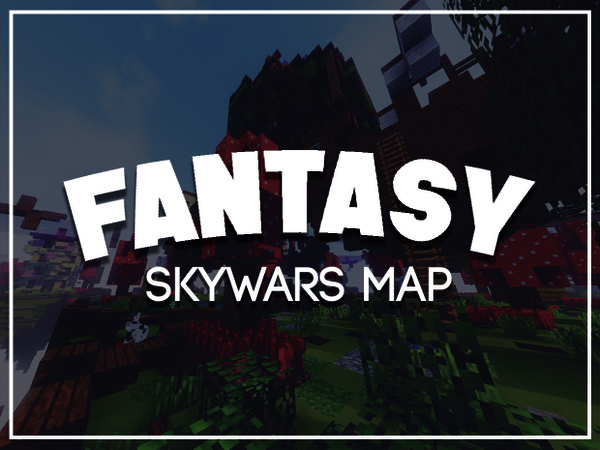 {-FANTASY-} [SKYWARS MAP]