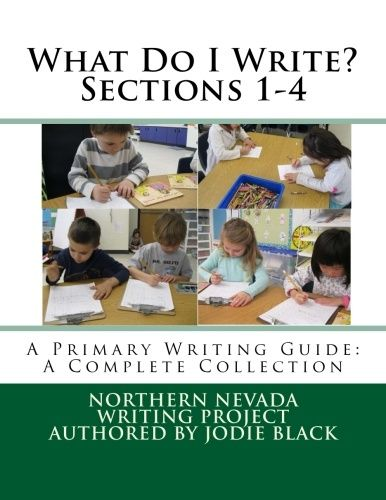 What Do I Write? Sections 1-4- A Primary Writing Guide